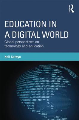 Education in a Digital World By Selwyn, Neil