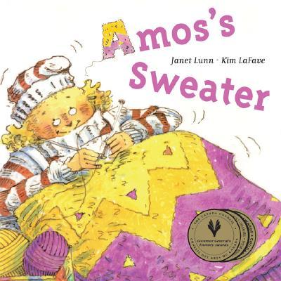 Amos's Sweater By Lunn, Janet/ Lafave, Kim (ILT)